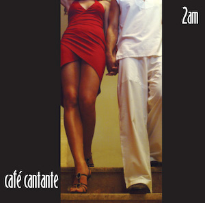 Cafe Cantante - 2am