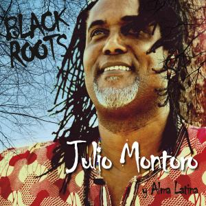 Julio Montoro y Alma Latina - Black Roots