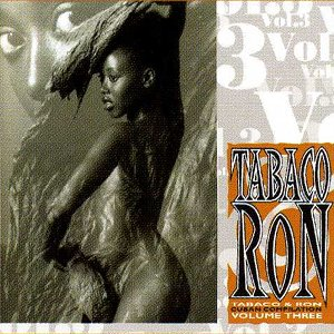 Tabaco & Ron: Cuban Compilation Volume Three