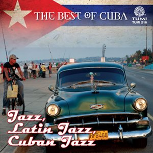 The Best of Cuba: Jazz, Latin Jazz, Cuban Jazz